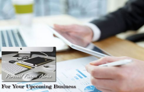 Personal Finance Advice For Your Upcoming Business
