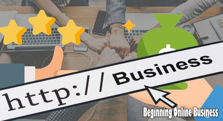 7 Measures to Beginning a Prosperous Online Business From Scratch